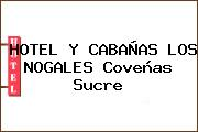 HOTEL Y CABAÑAS LOS NOGALES Coveñas Sucre