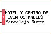 HOTEL Y CENTRO DE EVENTOS MALIBÚ Sincelejo Sucre