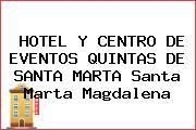 HOTEL Y CENTRO DE EVENTOS QUINTAS DE SANTA MARTA Santa Marta Magdalena