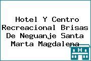 Hotel Y Centro Recreacional Brisas De Neguanje Santa Marta Magdalena