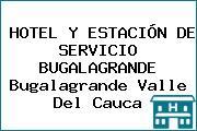 HOTEL Y ESTACIÓN DE SERVICIO BUGALAGRANDE Bugalagrande Valle Del Cauca