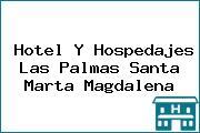 Hotel Y Hospedajes Las Palmas Santa Marta Magdalena