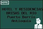 HOTEL Y RESIDENCIAS BRISAS DEL RIO Puerto Berrío Antioquia
