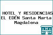 HOTEL Y RESIDENCIAS EL EDÉN Santa Marta Magdalena