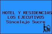 HOTEL Y RESIDENCIAS LOS EJECUTIVOS Sincelejo Sucre