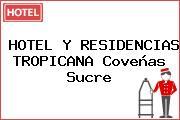 HOTEL Y RESIDENCIAS TROPICANA Coveñas Sucre