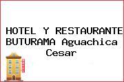 HOTEL Y RESTAURANTE BUTURAMA Aguachica Cesar