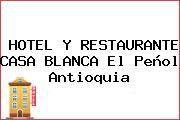 HOTEL Y RESTAURANTE CASA BLANCA El Peñol Antioquia
