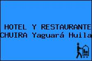 HOTEL Y RESTAURANTE CHUIRA Yaguará Huila