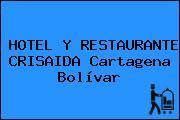 HOTEL Y RESTAURANTE CRISAIDA Cartagena Bolívar