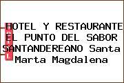 HOTEL Y RESTAURANTE EL PUNTO DEL SABOR SANTANDEREANO Santa Marta Magdalena