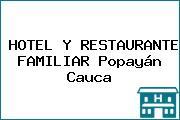 HOTEL Y RESTAURANTE FAMILIAR Popayán Cauca
