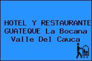HOTEL Y RESTAURANTE GUATEQUE La Bocana Valle Del Cauca