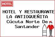 HOTEL Y RESTAURANTE LA ANTIOQUEÑITA Cúcuta Norte De Santander