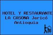 HOTEL Y RESTAURANTE LA CASONA Jericó Antioquia