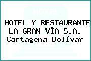 HOTEL Y RESTAURANTE LA GRAN VÍA S.A. Cartagena Bolívar