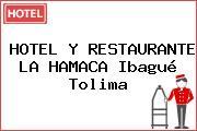 HOTEL Y RESTAURANTE LA HAMACA Ibagué Tolima