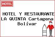 HOTEL Y RESTAURANTE LA QUINTA Cartagena Bolívar
