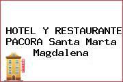 HOTEL Y RESTAURANTE PACORA Santa Marta Magdalena