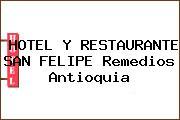 HOTEL Y RESTAURANTE SAN FELIPE Remedios Antioquia