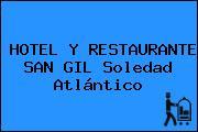 HOTEL Y RESTAURANTE SAN GIL Soledad Atlántico