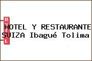 HOTEL Y RESTAURANTE SUIZA Ibagué Tolima
