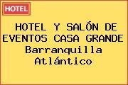 HOTEL Y SALÓN DE EVENTOS CASA GRANDE Barranquilla Atlántico