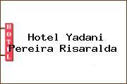 Hotel Yadani Pereira Risaralda