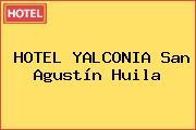 HOTEL YALCONIA San Agustín Huila