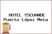 HOTEL YSCUANDE Puerto López Meta