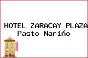 HOTEL ZARACAY PLAZA Pasto Nariño