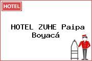 HOTEL ZUHE Paipa Boyacá