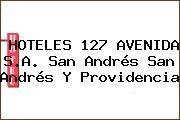 HOTELES 127 AVENIDA S.A. San Andrés San Andrés Y Providencia