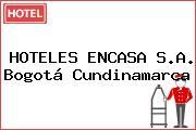 HOTELES ENCASA S.A. Bogotá Cundinamarca