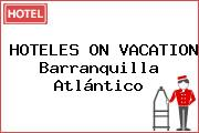 HOTELES ON VACATION Barranquilla Atlántico