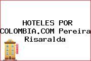 HOTELES POR COLOMBIA.COM Pereira Risaralda