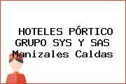 HOTELES PÓRTICO GRUPO SYS Y SAS Manizales Caldas