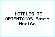 HOTELES TE ORIENTAMOS Pasto Nariño
