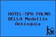 HOTEL-SPA PALMA BELLA Medellín Antioquia