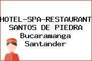 HOTEL-SPA-RESTAURANTE SANTOS DE PIEDRA Bucaramanga Santander