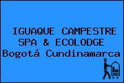 IGUAQUE CAMPESTRE SPA & ECOLODGE Bogotá Cundinamarca