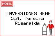 INVERSIONES BEHE S.A. Pereira Risaralda