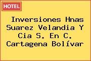 Inversiones Hnas Suarez Velandia Y Cia S. En C. Cartagena Bolívar