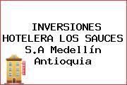 INVERSIONES HOTELERA LOS SAUCES S.A Medellín Antioquia