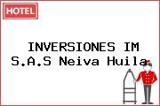 INVERSIONES IM S.A.S Neiva Huila