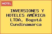 INVERSIONES Y HOTELES AMÉRICA LTDA. Bogotá Cundinamarca