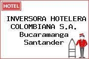 INVERSORA HOTELERA COLOMBIANA S.A. Bucaramanga Santander