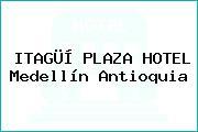 ITAGÜÍ PLAZA HOTEL Medellín Antioquia