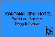 KANTAWA SPA HOTEL Santa Marta Magdalena