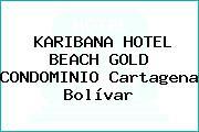 KARIBANA HOTEL BEACH GOLD CONDOMINIO Cartagena Bolívar